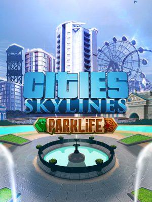 Cities Skylines – Parklife